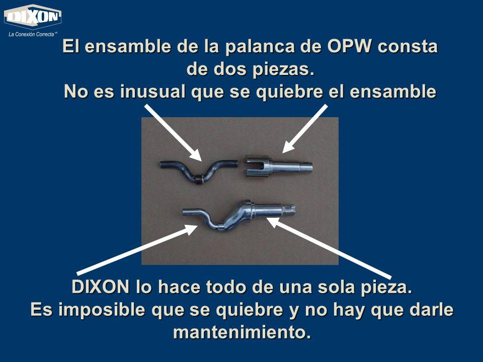 El ensamble de la palanca de OPW consta de dos piezas. No es inusual que se quiebre el ensamble DIXON lo hace todo de una sola pieza. Es imposible que