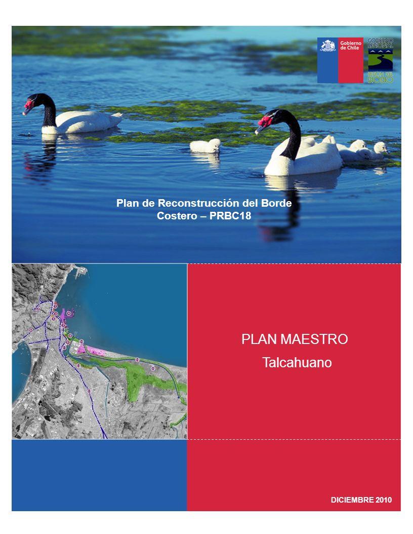 DICIEMBRE 2010 Plan de Reconstrucción del Borde Costero – PRBC18 PLAN MAESTRO Talcahuano