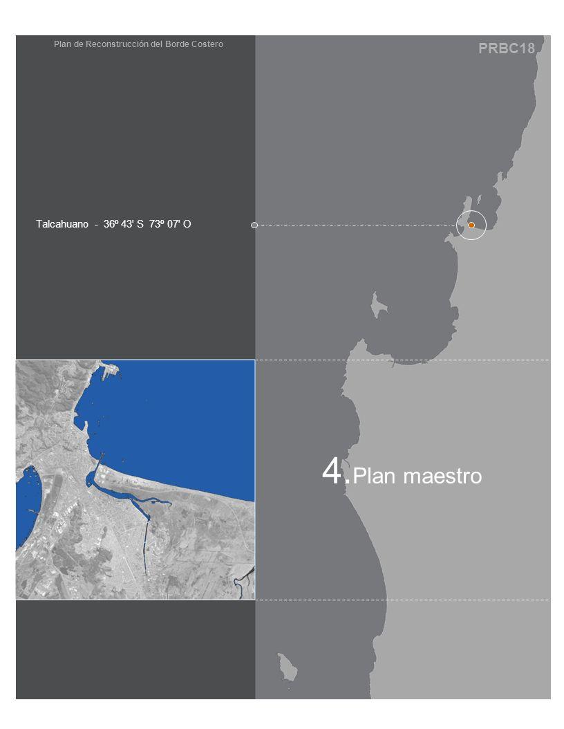 PRBC18 Plan de Reconstrucción del Borde Costero 4. Plan maestro Talcahuano - 36º 43' S 73º 07' O