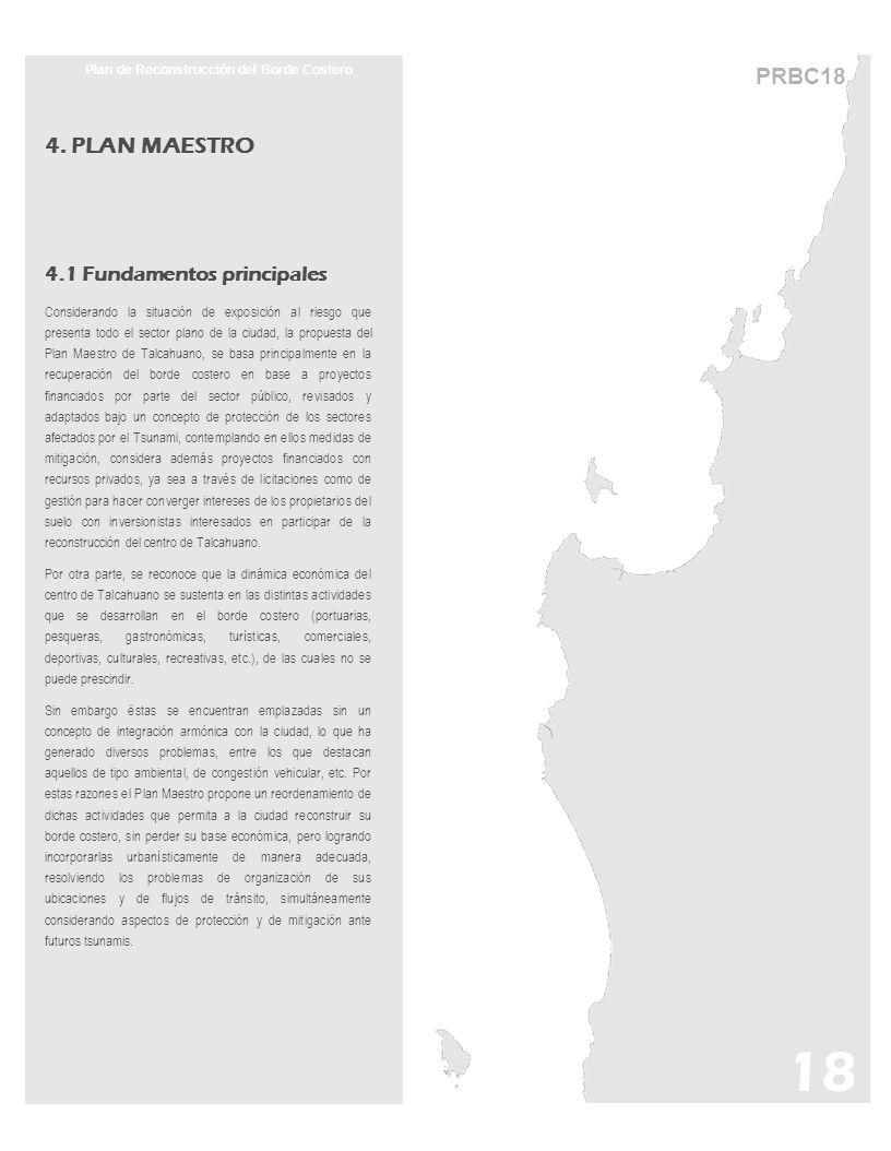 PRBC18 Plan de Reconstrucción del Borde Costero 4. PLAN MAESTRO 4.1 Fundamentos principales Considerando la situación de exposición al riesgo que pres