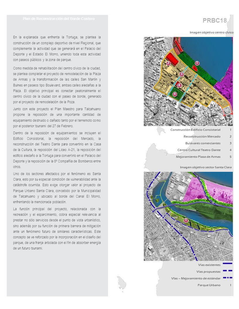 PRBC18 Plan de Reconstrucción del Borde Costero En la explanada que enfrenta la Tortuga, se plantea la construcción de un complejo deportivo de nivel Regional, que complemente la actividad que se generará en el Palacio del Deporte y el Estadio El Morro, uniendo toda esta actividad con paseos públicos y la zona de parque.