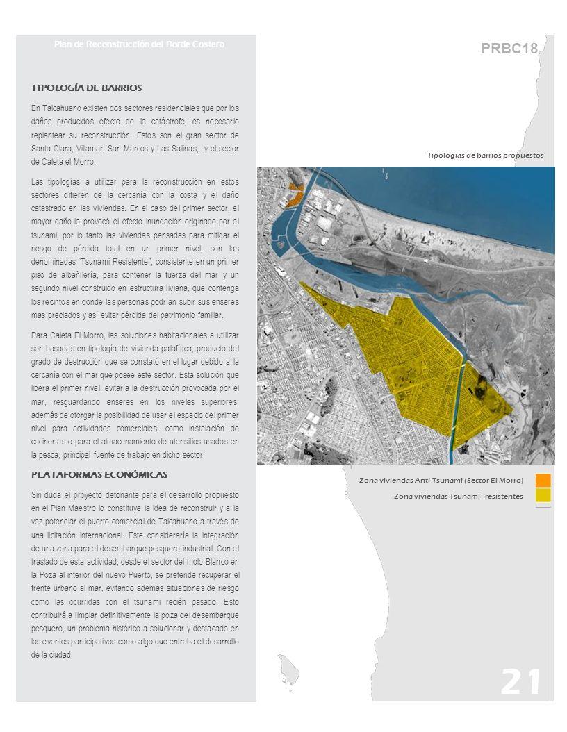 PRBC18 Plan de Reconstrucción del Borde Costero TIPOLOGÍA DE BARRIOS En Talcahuano existen dos sectores residenciales que por los daños producidos efecto de la catástrofe, es necesario replantear su reconstrucción.