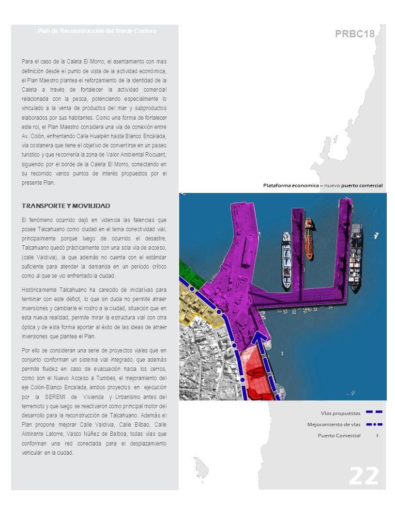 PRBC18 Plan de Reconstrucción del Borde Costero Para el caso de la Caleta El Morro, el asentamiento con mas definición desde el punto de vista de la a