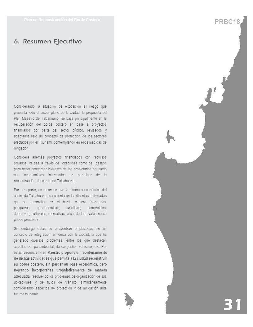 PRBC18 Plan de Reconstrucción del Borde Costero 6. Resumen Ejecutivo Considerando la situación de exposición al riesgo que presenta todo el sector pla