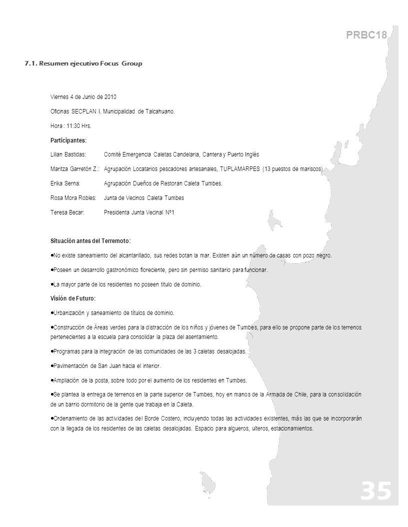 PRBC18 7.1. Resumen ejecutivo Focus Group Viernes 4 de Junio de 2010 Oficinas SECPLAN I. Municipalidad de Talcahuano. Hora : 11:30 Hrs. Participantes: