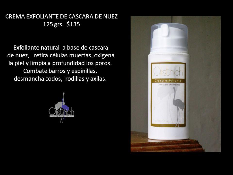 CREMA EXFOLIANTE DE CASCARA DE NUEZ 125 grs. $135 Exfoliante natural a base de cascara de nuez, retira células muertas, oxigena la piel y limpia a pro