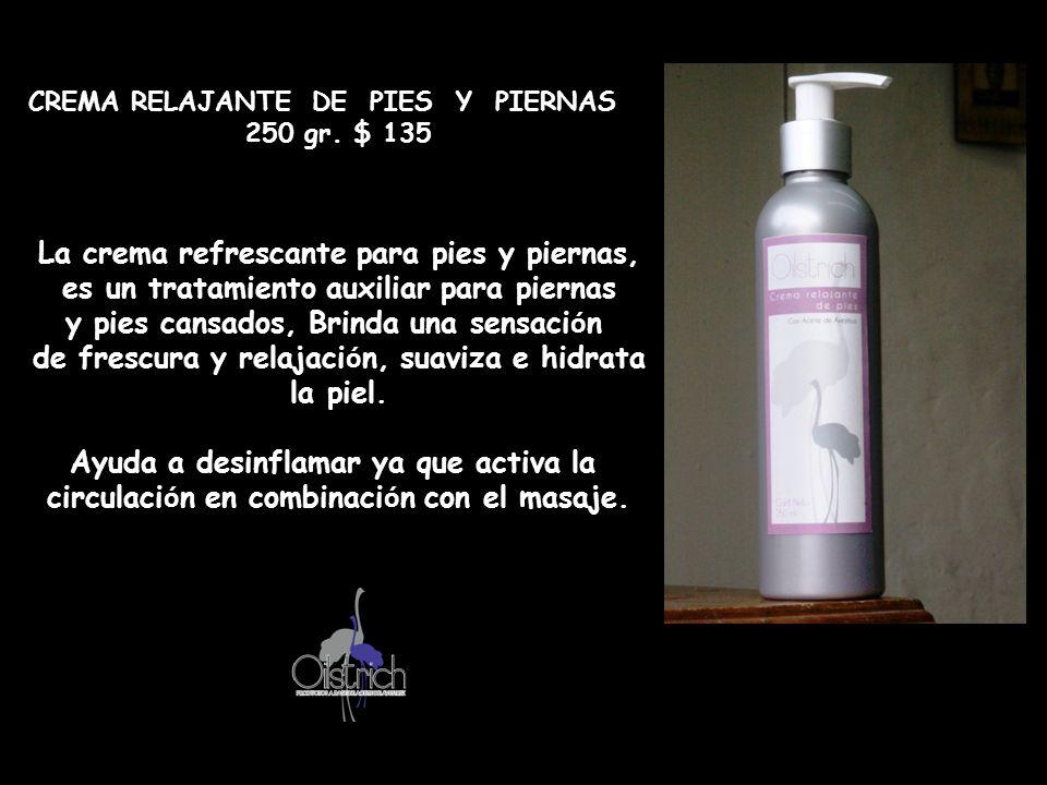CREMA RELAJANTE DE PIES Y PIERNAS 250 gr. $ 135 La crema refrescante para pies y piernas, es un tratamiento auxiliar para piernas y pies cansados, Bri