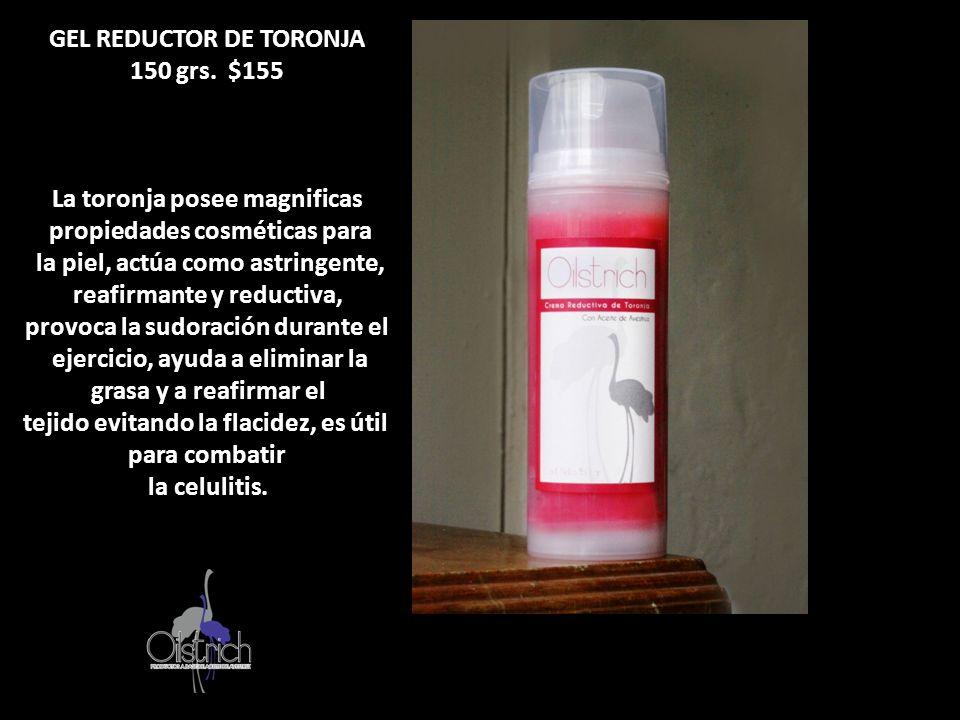 GEL REDUCTOR DE TORONJA 150 grs. $155 La toronja posee magnificas propiedades cosméticas para la piel, actúa como astringente, reafirmante y reductiva