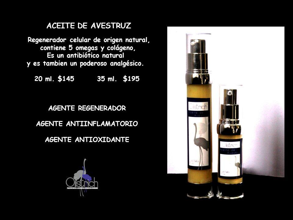 ACEITE DE AVESTRUZ ml. $ 145.00 35 ml. $ 195.00 Regenerador celular de origen natural, contiene 5 omegas y colágeno, Es un antibiótico natural y es ta