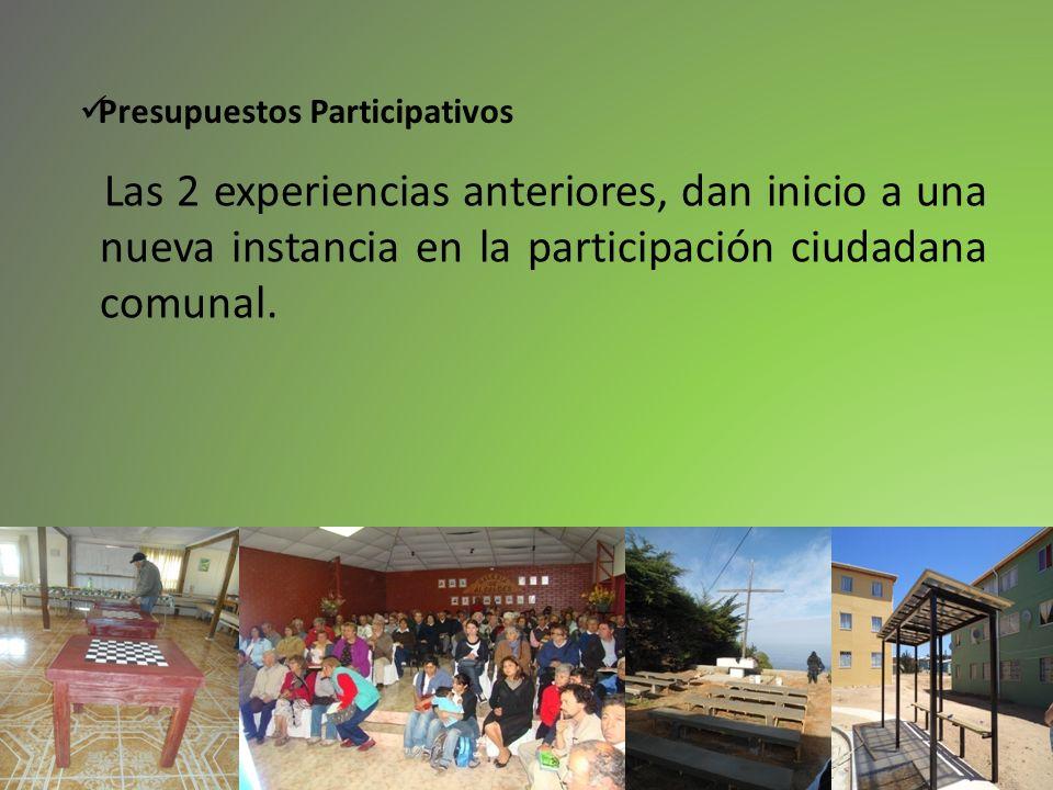Presupuestos Participativos Las 2 experiencias anteriores, dan inicio a una nueva instancia en la participación ciudadana comunal.