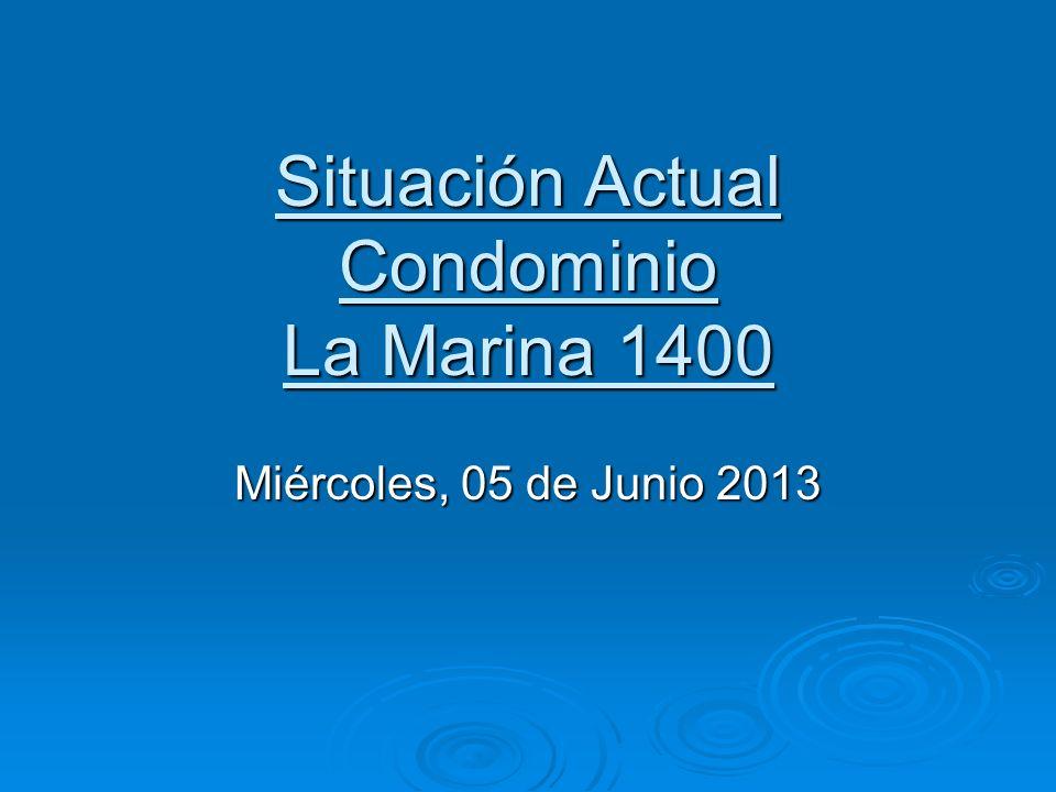 Situación Actual Condominio La Marina 1400 Miércoles, 05 de Junio 2013