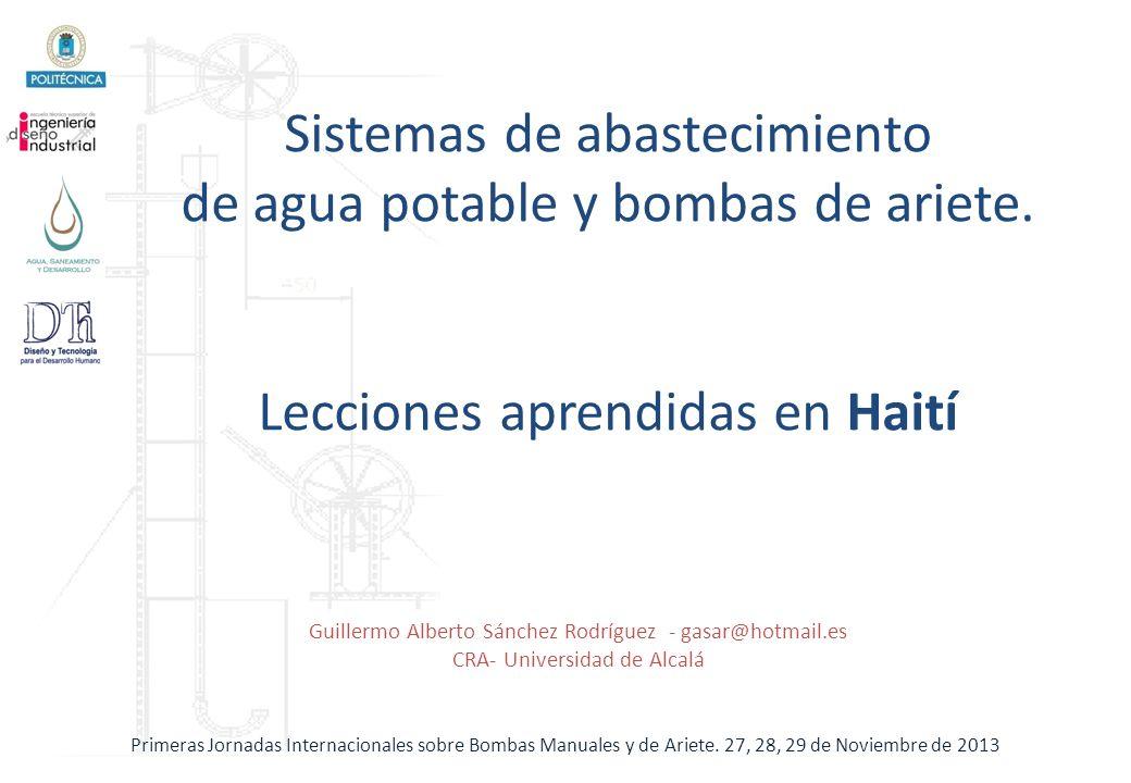 Primeras Jornadas Internacionales sobre Bombas Manuales y de Ariete. 27, 28, 29 de Noviembre de 2013 Sistemas de abastecimiento de agua potable y bomb