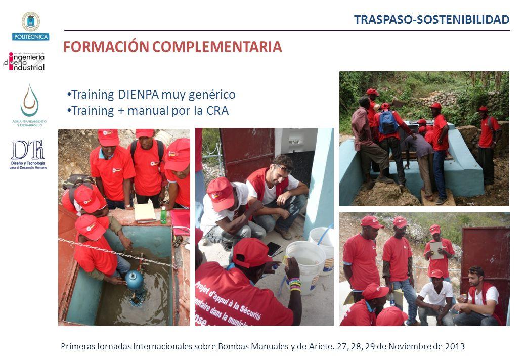 TRASPASO-SOSTENIBILIDAD Primeras Jornadas Internacionales sobre Bombas Manuales y de Ariete. 27, 28, 29 de Noviembre de 2013 FORMACIÓN COMPLEMENTARIA