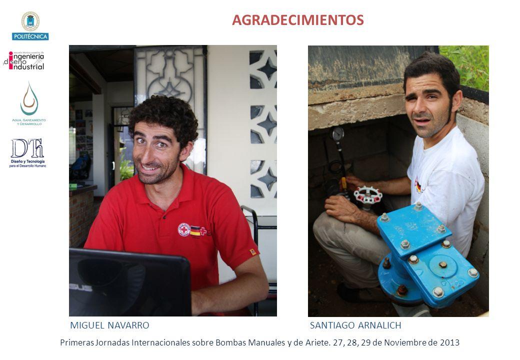 Primeras Jornadas Internacionales sobre Bombas Manuales y de Ariete. 27, 28, 29 de Noviembre de 2013 AGRADECIMIENTOS MIGUEL NAVARROSANTIAGO ARNALICH