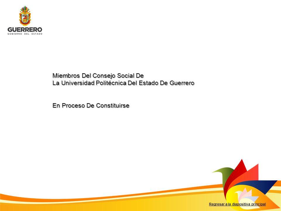 Regresar a la diapositiva principal Miembros Del Consejo Social De La Universidad Politécnica Del Estado De Guerrero En Proceso De Constituirse