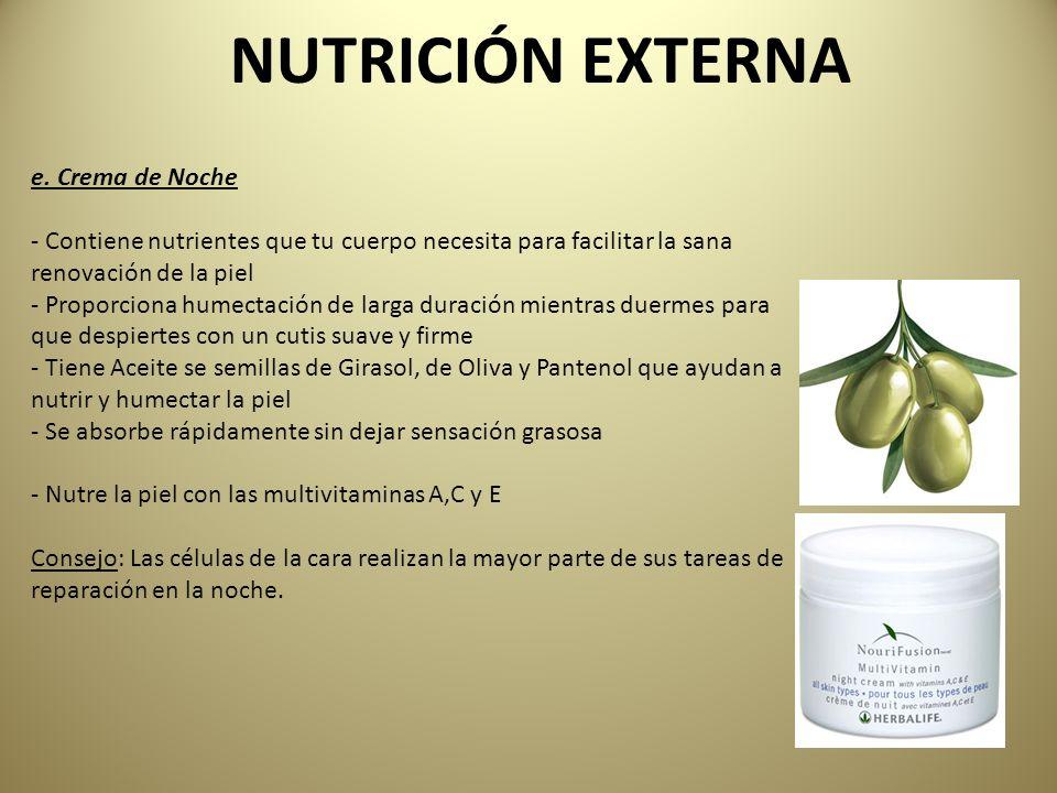 NUTRICIÓN EXTERNA e. Crema de Noche - Contiene nutrientes que tu cuerpo necesita para facilitar la sana renovación de la piel - Proporciona humectació