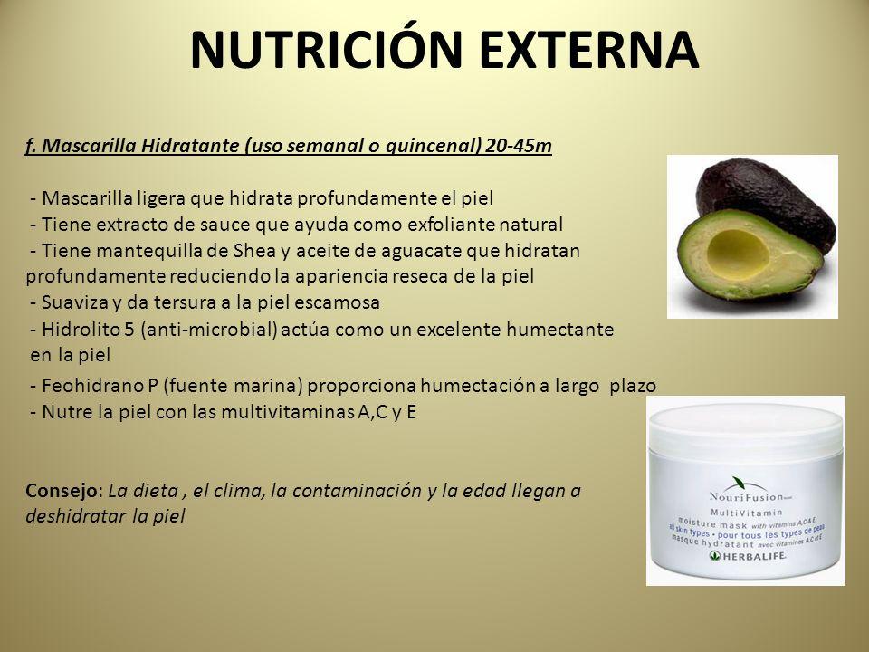 NUTRICIÓN EXTERNA f. Mascarilla Hidratante (uso semanal o quincenal) 20-45m - Mascarilla ligera que hidrata profundamente el piel - Tiene extracto de