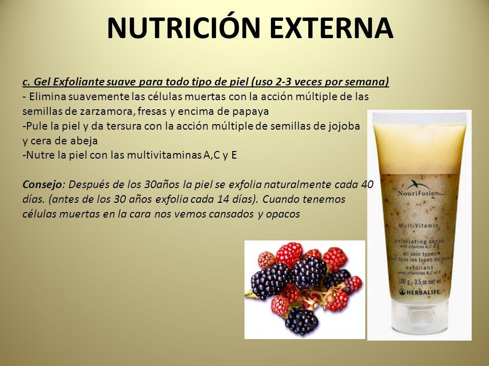 NUTRICIÓN EXTERNA c. Gel Exfoliante suave para todo tipo de piel (uso 2-3 veces por semana) - Elimina suavemente las células muertas con la acción múl