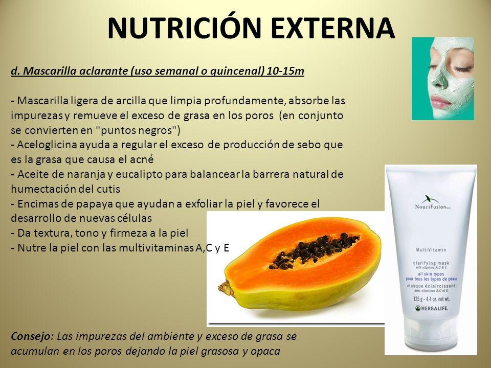 NUTRICIÓN EXTERNA d. Mascarilla aclarante (uso semanal o quincenal) 10-15m - Mascarilla ligera de arcilla que limpia profundamente, absorbe las impure