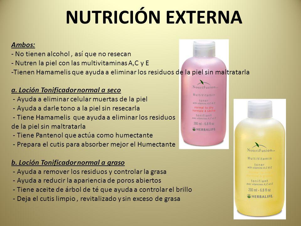 NUTRICIÓN EXTERNA Ambos: - No tienen alcohol, así que no resecan - Nutren la piel con las multivitaminas A,C y E -Tienen Hamamelis que ayuda a elimina