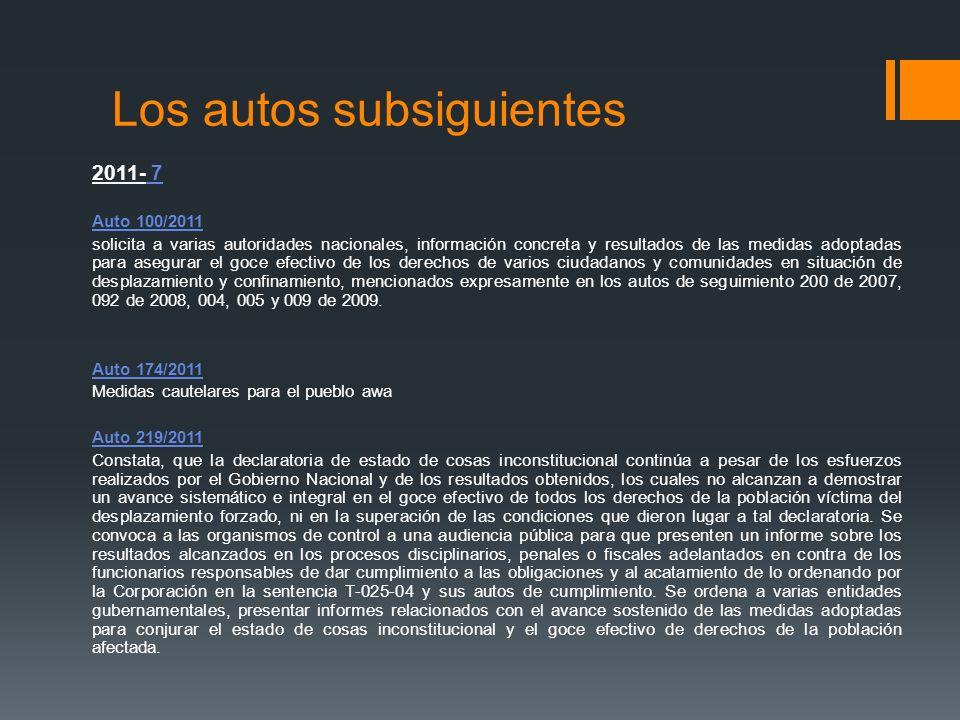 Los autos subsiguientes 2011- 7 Auto 100/2011 solicita a varias autoridades nacionales, información concreta y resultados de las medidas adoptadas par