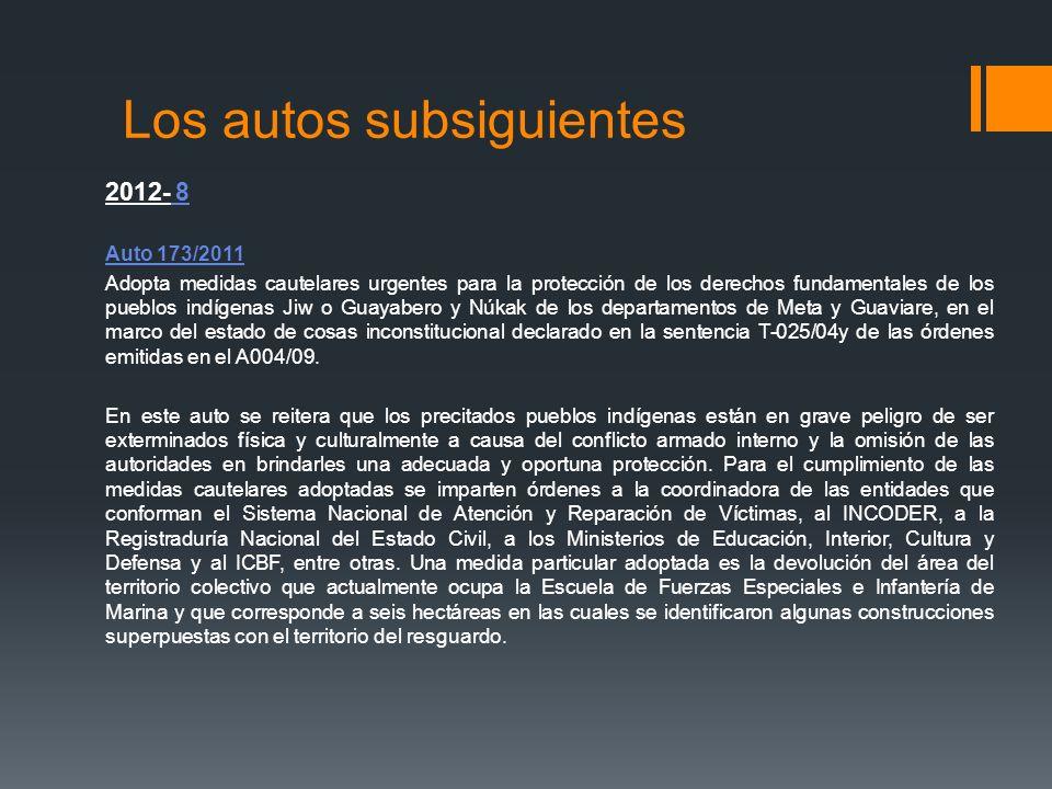 Los autos subsiguientes 2012- 8 Auto 173/2011 Adopta medidas cautelares urgentes para la protección de los derechos fundamentales de los pueblos indíg