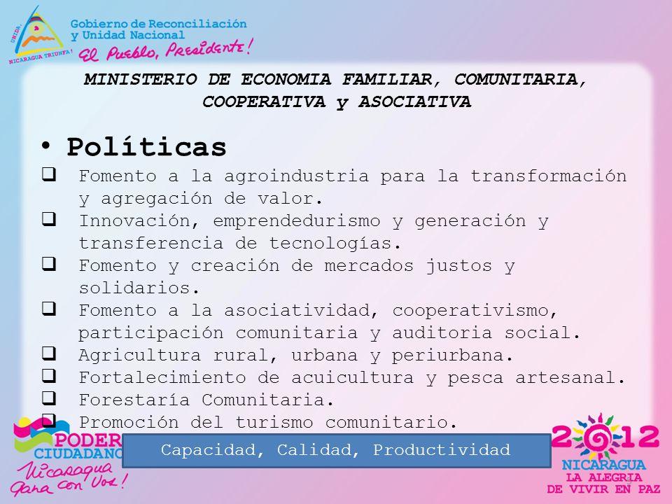 MINISTERIO DE ECONOMIA FAMILIAR, COMUNITARIA, COOPERATIVA y ASOCIATIVA Políticas Fomento a la agroindustria para la transformación y agregación de val
