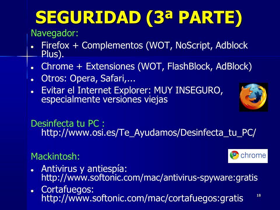 18 SEGURIDAD (3ª PARTE) Navegador: Firefox + Complementos (WOT, NoScript, Adblock Plus).