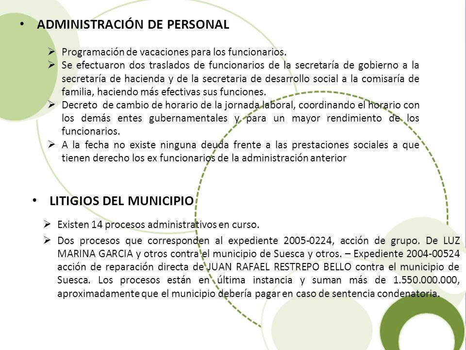 Existen 14 procesos administrativos en curso. Dos procesos que corresponden al expediente 2005-0224, acción de grupo. De LUZ MARINA GARCIA y otros con