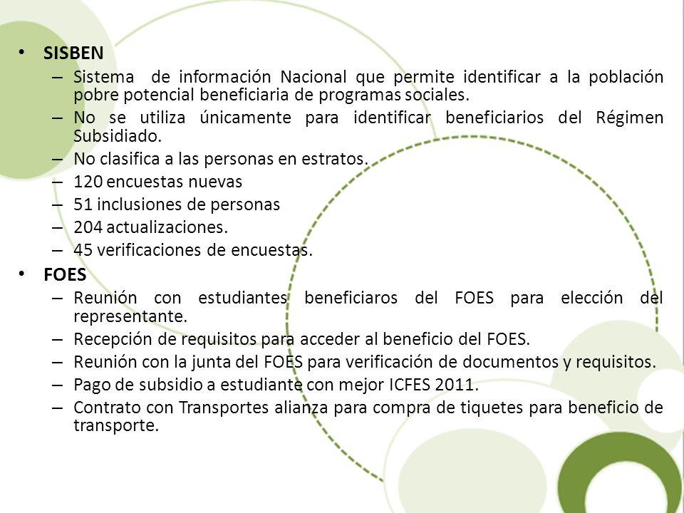 SISBEN – Sistema de información Nacional que permite identificar a la población pobre potencial beneficiaria de programas sociales. – No se utiliza ún
