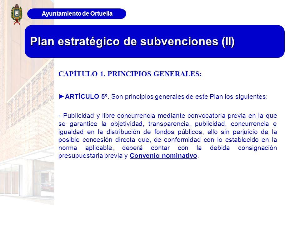 Ayuntamiento de Ortuella Plan estratégico de subvenciones (II) CAPÍTULO 1. PRINCIPIOS GENERALES: ARTÍCULO 5º. Son principios generales de este Plan lo