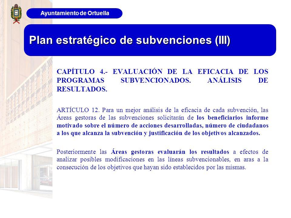 Ayuntamiento de Ortuella Plan estratégico de subvenciones (III) CAPÍTULO 4.- EVALUACIÓN DE LA EFICACIA DE LOS PROGRAMAS SUBVENCIONADOS. ANÁLISIS DE RE