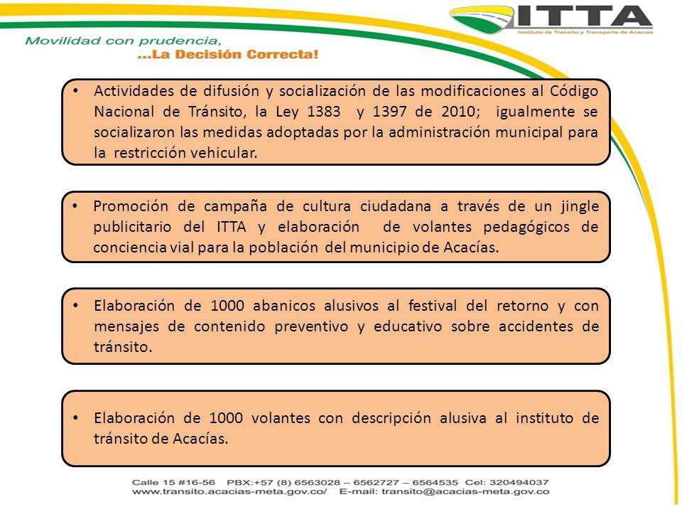 Actividades de difusión y socialización de las modificaciones al Código Nacional de Tránsito, la Ley 1383 y 1397 de 2010; igualmente se socializaron l