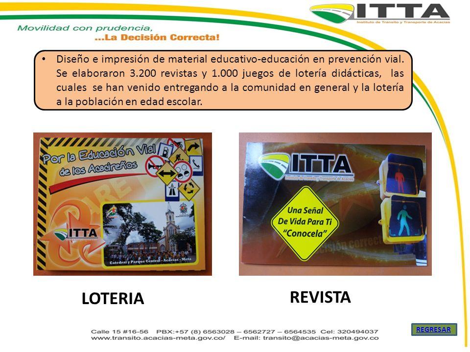 Diseño e impresión de material educativo-educación en prevención vial. Se elaboraron 3.200 revistas y 1.000 juegos de lotería didácticas, las cuales s