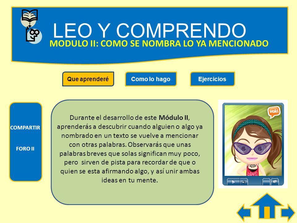 LEO Y COMPRENDO COMPARTIR FORO I FORO II MODULO I: COMO SE RECONOCE EL TEXTO ESCRITO Que aprenderéComo lo hagoEjercicios COMPARTIR FORO I