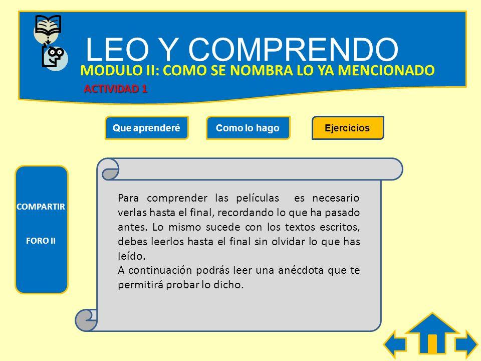 LEO Y COMPRENDO Que aprenderéComo lo hagoEjercicios Lee detalladamente las instrucciones de cada ejercicio y tomate tu tiempo para resolverlo, recuerd