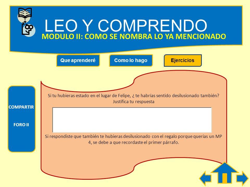 LEO Y COMPRENDO Que aprenderéComo lo hagoEjercicios MODULO II: COMO SE NOMBRA LO YA MENCIONADO EL REGALO DE CUMPLEAÑOS El cumpleaños de Felipe se acer
