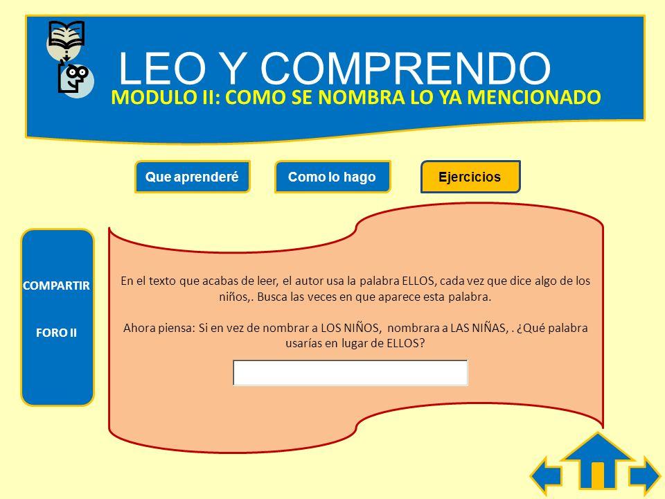 LEO Y COMPRENDO Que aprenderéComo lo hagoEjercicios MODULO II: COMO SE NOMBRA LO YA MENCIONADO EL MIEDO La mayoría de los niños sienten miedo ante lo