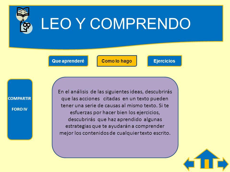LEO Y COMPRENDO Que aprenderéComo lo hagoEjercicios COMPARTIR FORO IV MODULO IV: COMO RECONOCER LAS RELACIONES DE CAUSA Y EFECTO Durante el desarrollo