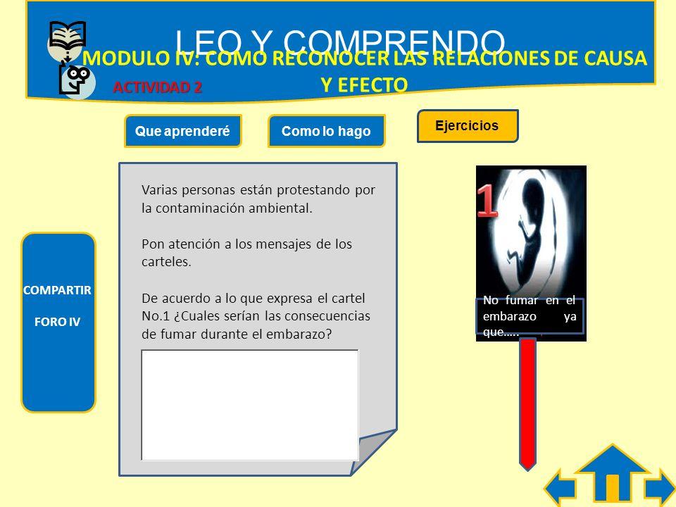 LEO Y COMPRENDO MODULO IV: COMO SE RECONOCE LAS RELACIONES CAUSA Y EFECTO Que aprenderéComo lo hagoEjercicios Observa la secuencia de imágenes y relac