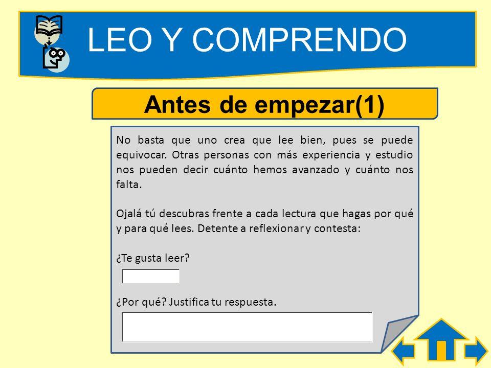 LEO Y COMPRENDO Antes de empezar Tienes en tu poder un material didáctico multimedia que te puede servir si lo utilizas de forma adecuada para llegar
