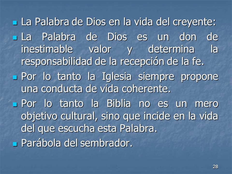 28 La Palabra de Dios en la vida del creyente: La Palabra de Dios en la vida del creyente: La Palabra de Dios es un don de inestimable valor y determi