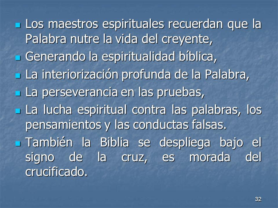32 Los maestros espirituales recuerdan que la Palabra nutre la vida del creyente, Los maestros espirituales recuerdan que la Palabra nutre la vida del