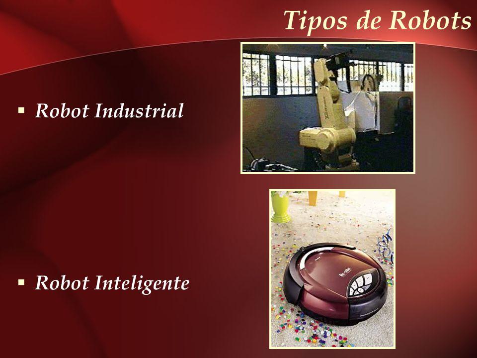Tipos de Robots Robot Industrial Robot Inteligente