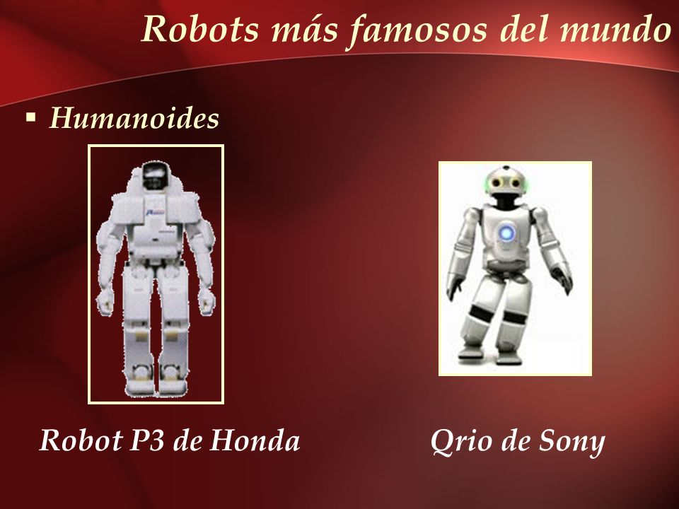 Robots más famosos del mundo Humanoides Robot P3 de HondaQrio de Sony