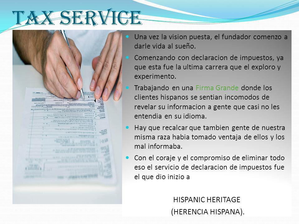 Tax Service Una vez la vision puesta, el fundador comenzo a darle vida al sueño.