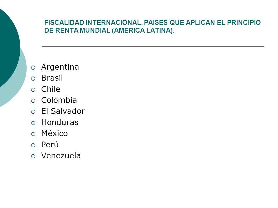 FISCALIDAD INTERNACIONAL.PAISES QUE APLICAN EL PRINCIPIO DE RENTA MUNDIAL (AMERICA LATINA).