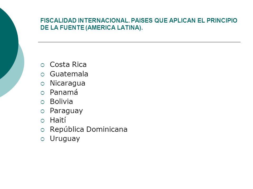 FISCALIDAD INTERNACIONAL.PAISES QUE APLICAN EL PRINCIPIO DE LA FUENTE (AMERICA LATINA).