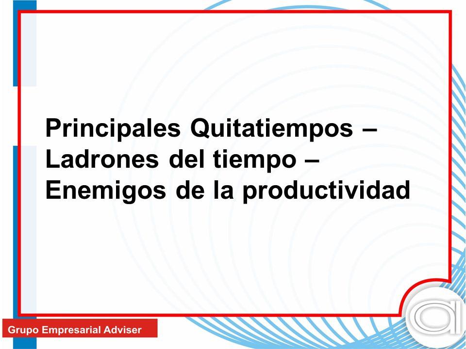Principales Quitatiempos – Ladrones del tiempo – Enemigos de la productividad