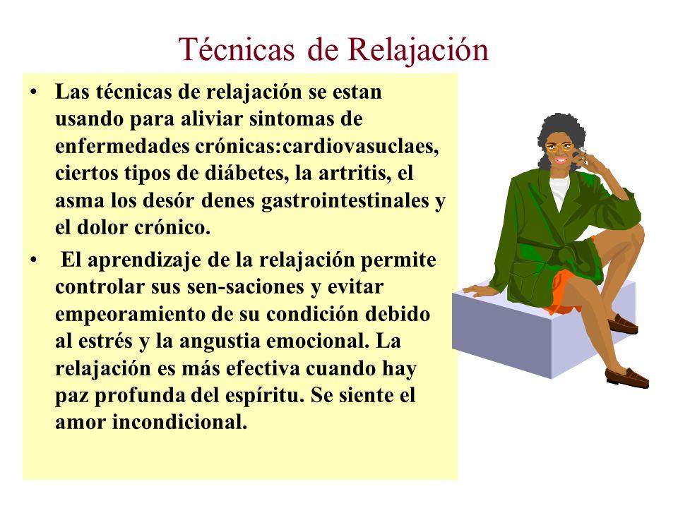 Técnicas de Relajación Las técnicas de relajación se estan usando para aliviar sintomas de enfermedades crónicas:cardiovasuclaes, ciertos tipos de diábetes, la artritis, el asma los desór denes gastrointestinales y el dolor crónico.
